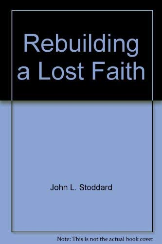 9781929291212: Rebuilding a lost faith: By an American agnostic