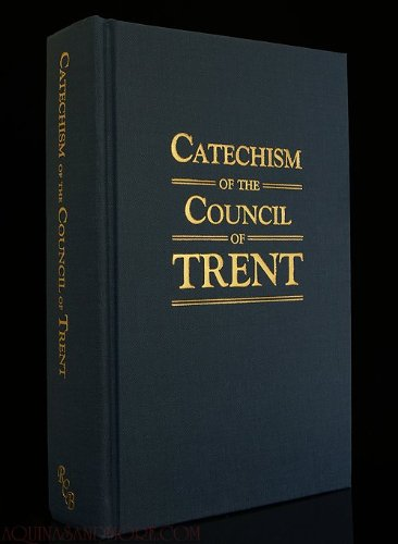 9781929291236: CATECHISM OF THE COUNCIL OF TRENT-ISSUED BY ORDER OF POPE PIUS V