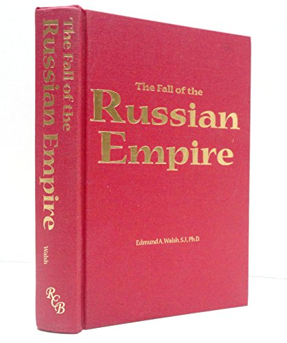 The Fall of the Russian Empire: Edmund A. Walsh