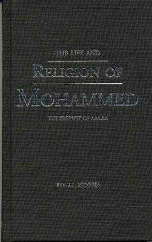The Life And Religion of Mohammed: The Prophet of Arabia (Originally Published in 1912)