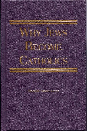 9781929291724: Why Jews Become Catholics
