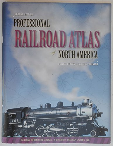 Professional Railroad Atlas of North America: Railroad Information Systems