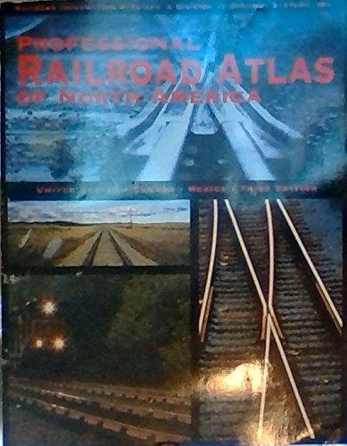 Professional Railroad Atlas of North America: DeskMap Systems Inc,