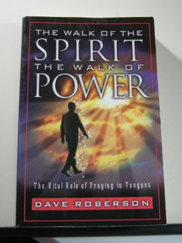 9781929339105: The Walk of the Spirit - The Walk of Power : The Vital Role of Praying in Tongues