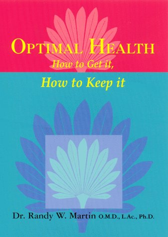 9781929341030: Optimal Health; How to Get It, How to Keep It
