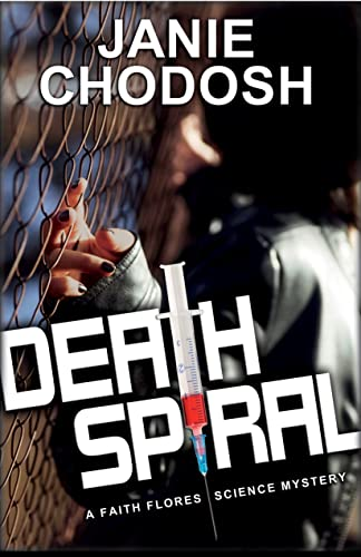 Death Spiral: A Faith Flores Science Mystery: Chodosh, Janie