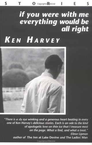 If You Were with Me, Everything Would Be All Right: Ken Harvey