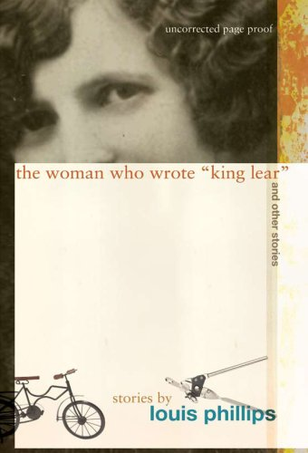 The Woman Who Wrote 'King Lear' and Other Stories (1929355394) by Phillips, Louis