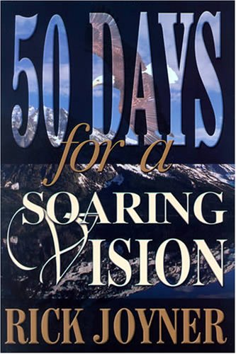 9781929371051: Fifty Days for a Soaring Vision: A Fifty-Day Devotional for a Foundation Built on Solid Biblical Principles (50 Day Devotional)