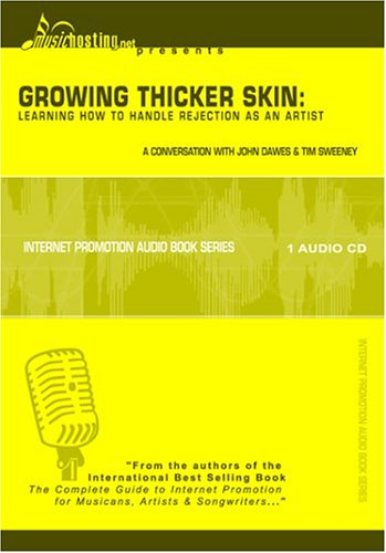 9781929378036: Growing Thicker Skin: Learning How to Handle Rejection as an Artist