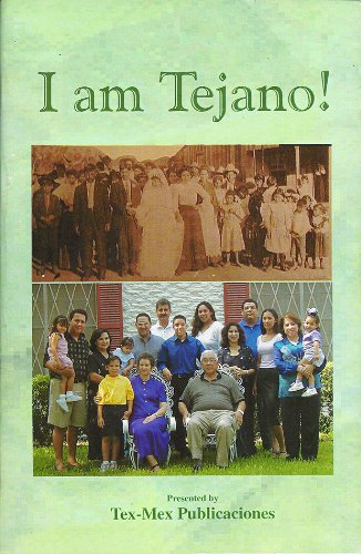 9781929416301: I am Tejano! A Look at the Mexican-American in Texas From 1900 to 1950