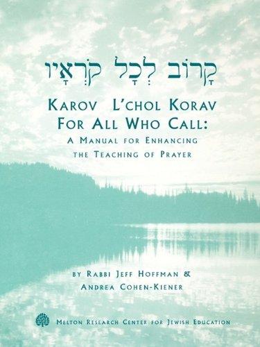 9781929419036: Karov L'chol Korav - For All Who Call: A Manual for Enhanching the Teaching of Prayer
