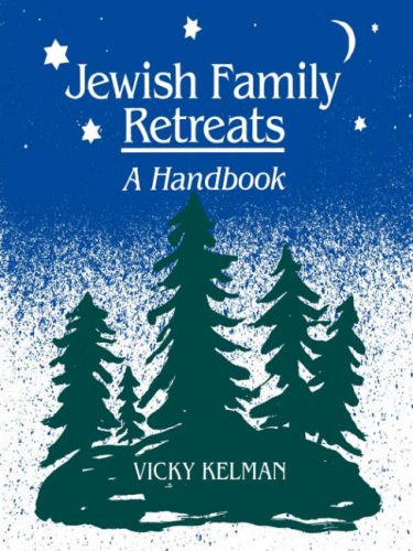 Jewish Family Retreats: A Handbook: Vicky Kelman
