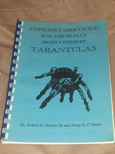 9781929427000: Concise Care Guide For The 80 Plus Most Common Tarantulas