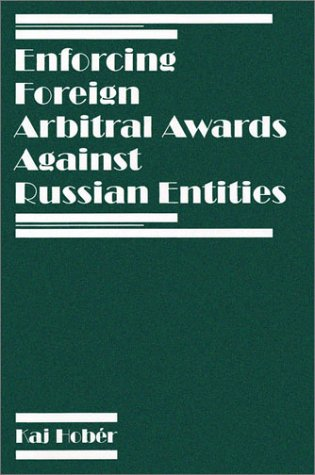 9781929446278: Enforcing Foreign Arbitral Awards Against Russian Entities