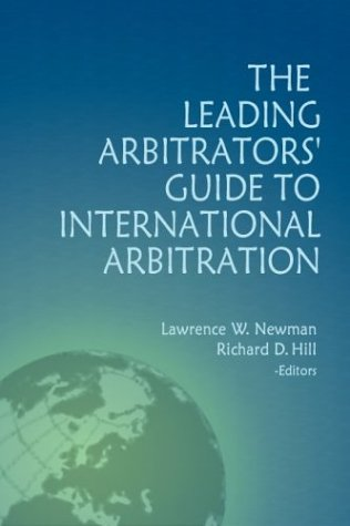 9781929446513: The Leading Arbitrators' Guide to International Arbitration