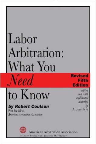 9781929446544: Labor Arbitration: What You Need to Know, Fifth Edition