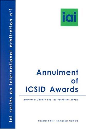 Annulment of ICSID Awards (1929446616) by Emmanuel Gaillard