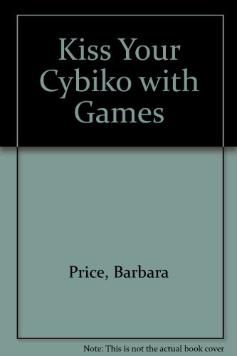 9781929452132: Kiss Your Cybiko with Games