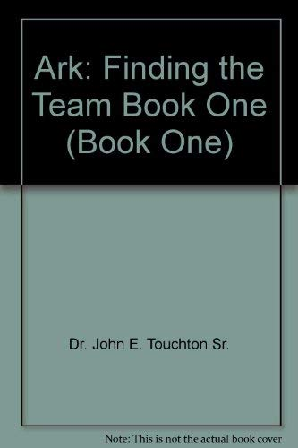 9781929458011: Ark: Finding the Team Book One (Book One)