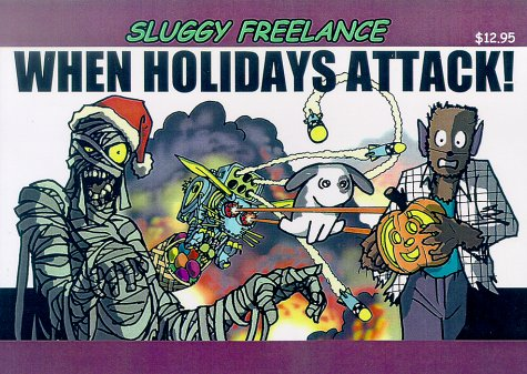 9781929462001: Sluggy Freelance: When Holidays Attack! (Book 3)