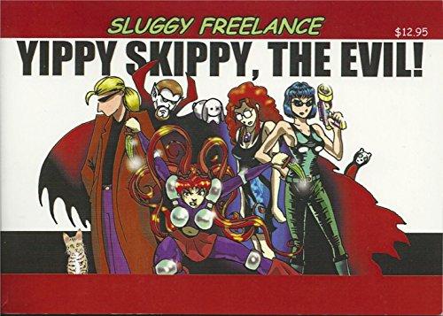 9781929462230: Sluggy Freelance: Yippy Skippy, the Evil! (Book 5)