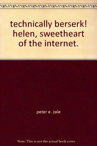 9781929462858: technically berserk! helen, sweetheart of the internet.