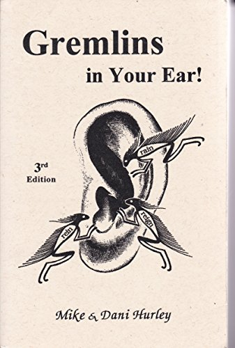 9781929471294: Gremlins in Your Ear 3rd Edition