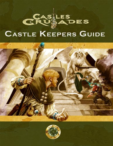Castle Keepers Guide 1st Edition (Castles & Crusades - Core Rules): Davis Chenault, Stephen ...