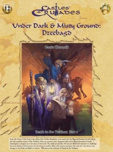 9781929474905: Under Dark and Misty Ground: Dzeebagd - Death in the Treklant Part 2 (Castles & Crusades)