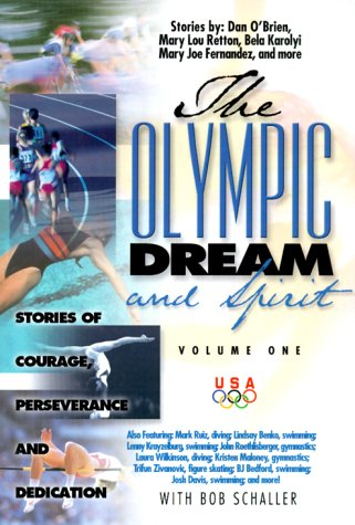 9781929478064: The Olympic Dream and Spirit Volume 1: Stories of courage, perseverance and dedication