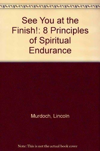 9781929478361: See You at the Finish!: 8 Principles of Spiritual Endurance