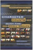 Character Counts for Quiet Time and Small Groups (Inspiration for Christian Living, Volume Three): ...