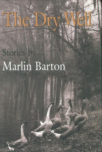 The Dry Well (A Signed First Edition): Marlin Barton