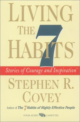 9781929494002: Living the 7 Habits: Stories of Courage and Inspiration