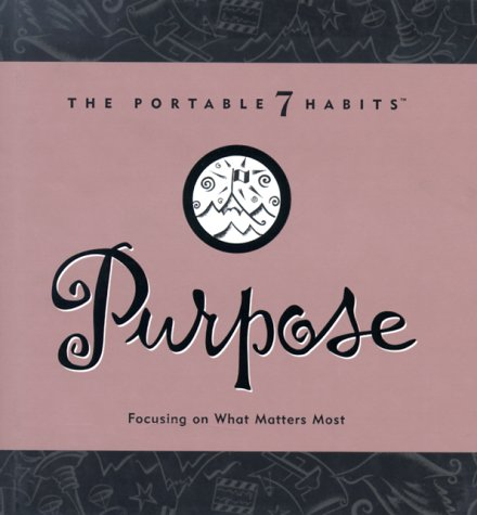 9781929494118: Purpose: Focusing on What Matters Most (Portable 7 Habits)