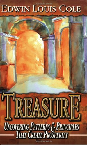 Treasure: Uncovering Patterns & Principles That Create Prosperity (1929496079) by Edwin Louis Cole