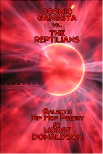 9781929507047: Cosmic Gangsta vs. The Reptilians: Galactic Hip Hop Poetry
