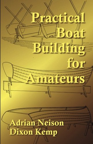 Practical Boat Building for Amateurs: Neison, Adrian, Kemp,