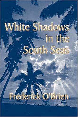 9781929516193: White Shadows in the South Seas
