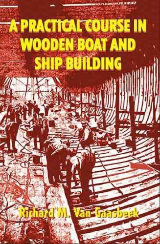 9781929516254: A Practical Course in Wooden Boat and Ship Building