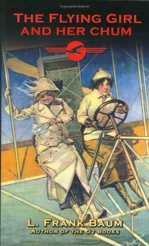 9781929527199: The Flying Girl and Her Chum