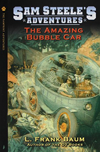 9781929527236: Sam Steele's Adventures - The Amazing Bubble Car or: The Boy Fortune Hunters in Panama