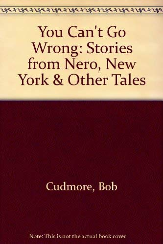 9781929529025: You Can't Go Wrong: Stories from Nero, New York & Other Tales