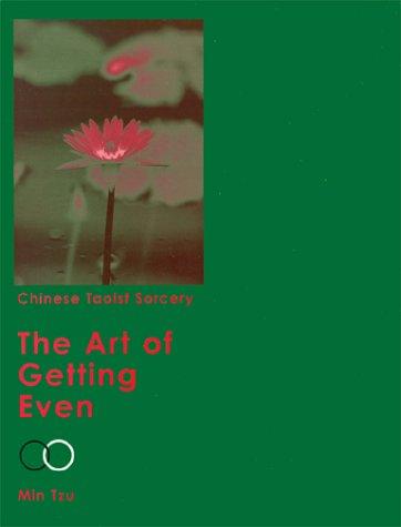 Chinese Taoist Sorcery: The Art of Getting Even: Min Tzu