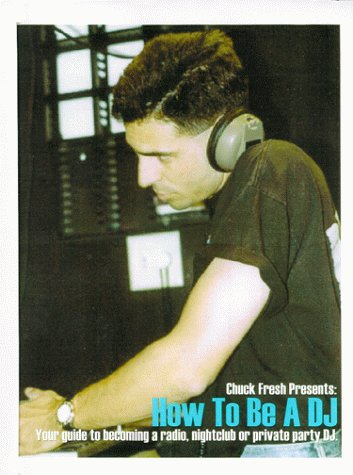 9781929554065: How To Be A DJ: Your Guide to Becoming a Radio, Nightclub or Private Party Disc Jockey