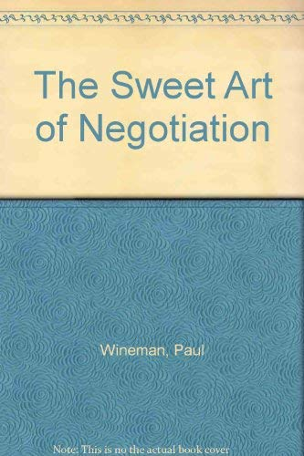 9781929562039: The Sweet Art of Negotiation