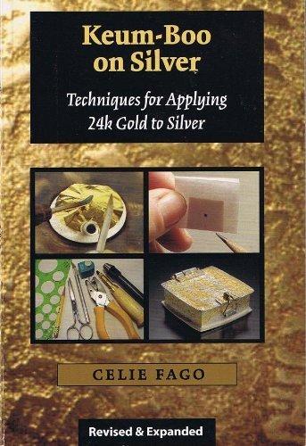 Keum-Boo on Silver Techniques for Applying 24k: Fago, Celie