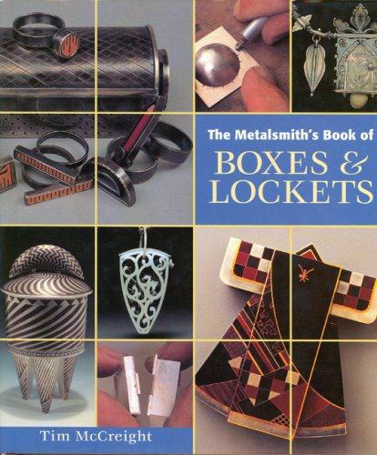 The Metalsmith's Book of Boxes and Lockets: McCreight, Tim