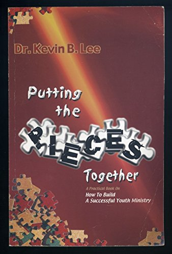 Putting the Pieces Together How to Build: Dr. Kevin B.